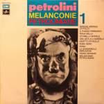 Melanconie Petroliniane 1